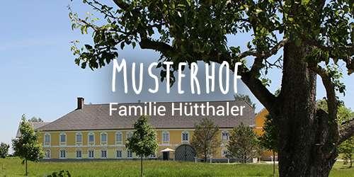 Hofkultur Musterhof - Hütthaler Philipp und Daniela